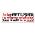 OBAMA'S ARTICULATE TELEPROMPTER Bumper Sticker