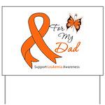 Leukemia Ribbon Dad Yard Sign