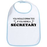 You'd Drink Too Secretary Bib