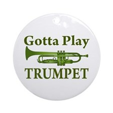 Gotta Play Trumpet Ornament (Round)