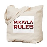 mikayla rules Tote Bag