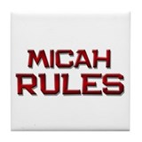micah rules Tile Coaster