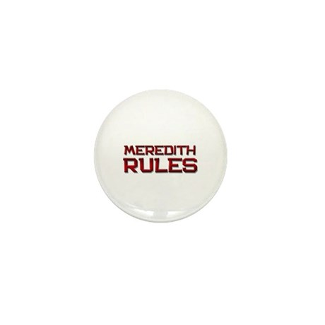 meredith rules Mini Button