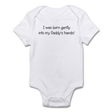 I was born gently into my Dad Infant Bodysuit
