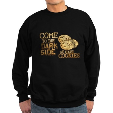 Come To The Dark Side Dark Sweatshirt