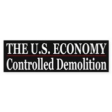 The U.S. Economy ~ Controlled Demolition