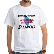 champaign illinois - been there, done that Shirt