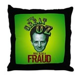 Oz Was Also a Fraud Throw Pillow