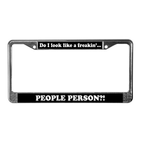 Freakin' People Person.. License Plate Frame