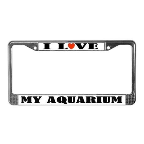 I Love My Aquarium License Plate Frame
