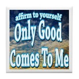Positive Affirmation Tile Coaster