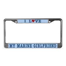 I Love My Marine Girlfriend License Plate Frame