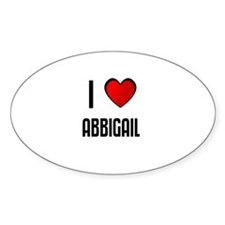 I LOVE ABBIGAIL Oval Decal