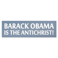 Barack Obama Is The Antichrist Bumper Bumper Sticker