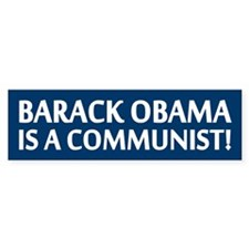 Barack Obama Is A Communist Bumper Bumper Sticker