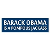 Obama Is A Pompous Jackass Bumper Car Sticker