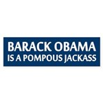Obama Is A Pompous Jackass Bumper Sticker
