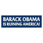 Barack Obama Is Ruining America (Bumper Sticker)