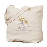 Pink For Daughter Tote Bag