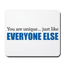 You Are Unique Mousepad