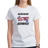 makaha hawaii - been there, done that Tee