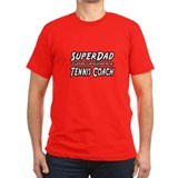 """SuperDad...Tennis Coach"" T"