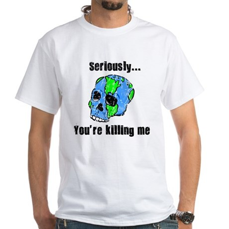 Killing the Earth White T-Shirt