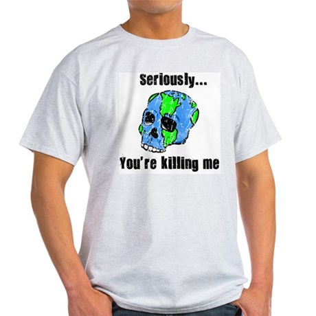 Killing the Earth Light T-Shirt
