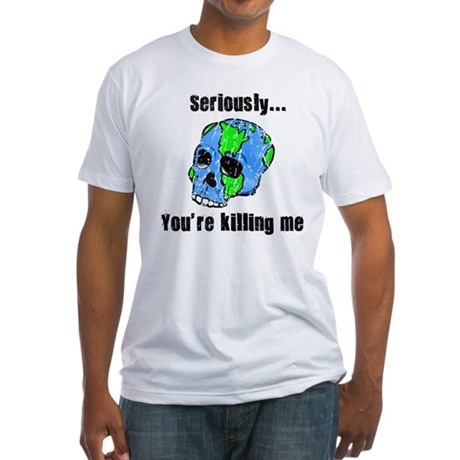 Killing the Earth Fitted T-Shirt