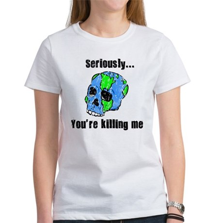 Killing the Earth Women's T-Shirt