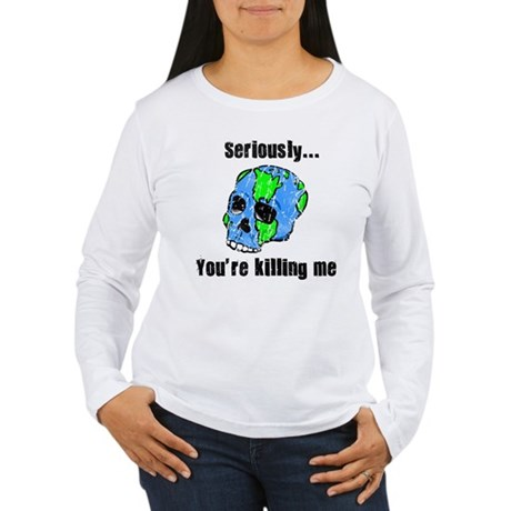Killing the Earth Women's Long Sleeve T-Shirt