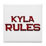 kyla rules Tile Coaster
