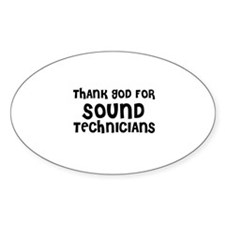 THANK GOD FOR SOUND TECHNICIA Oval Bumper Stickers