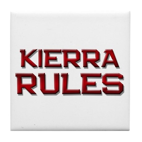 kierra rules Tile Coaster