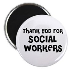 THANK GOD FOR SOCIAL WORKERS Magnet