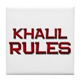 khalil rules Tile Coaster