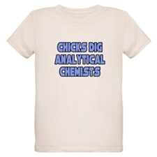 """Chicks Dig Analyt. Chemists"" T-Shirt"