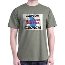 dawson georgia - been there, done that T-Shirt