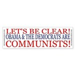 OBAMA &amp; THE DEMS ARE COMMUNISTS! Sticker (Bump