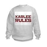karlee rules Sweatshirt