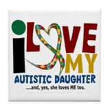 I Love My Autistic Daughter 2 Tile Coaster