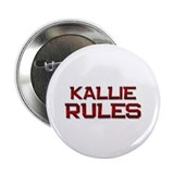 kallie rules 2.25&quot; Button (10 pack)
