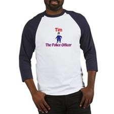 Tim - Police Officer Baseball Jersey