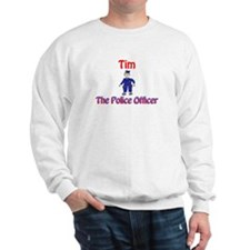 Tim - Police Officer Sweatshirt
