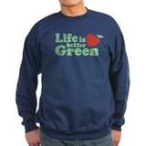 Life is Better Green Sweatshirt