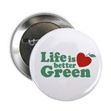 "Life is Better Green 2.25"" Button"