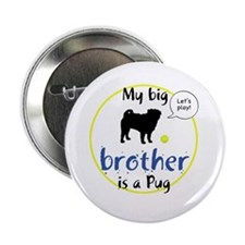 My big brother is a Pug (Let's play!) Button