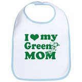 I love my green mom Bib