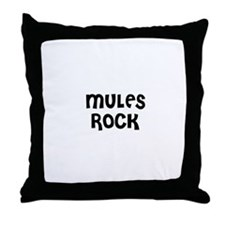 MULES ROCK Throw Pillow