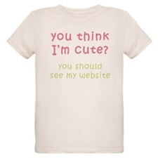 Think I'm Cute, See Website ( T-Shirt